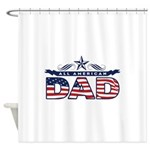 Fathers Day All American Dad Shower Curtain