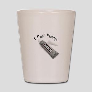 feel funny Shot Glass