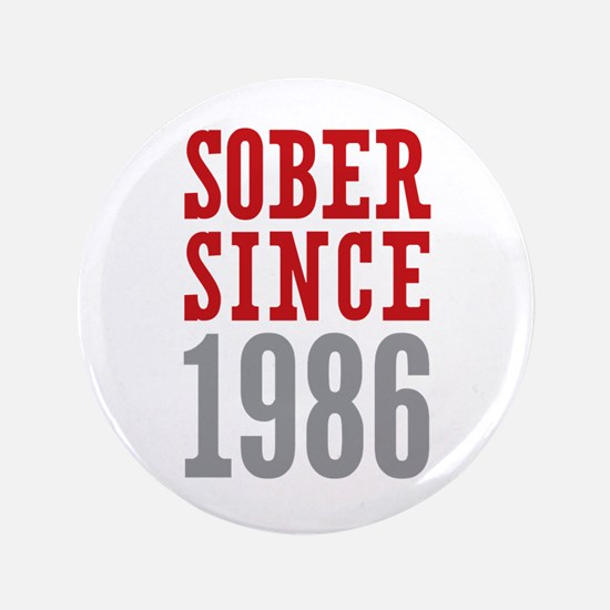"""Sober Since 1986 3.5"""" Button (100 pack)"""