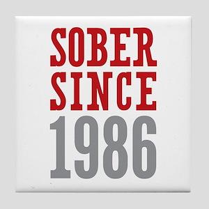 Sober Since 1986 Tile Coaster