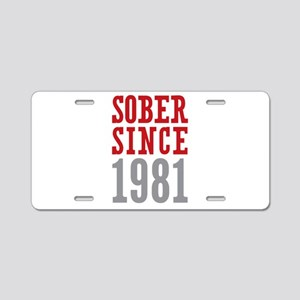 Sober Since 1981 Aluminum License Plate
