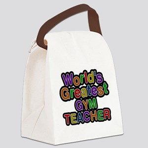 Worlds Greatest GYM TEACHER Canvas Lunch Bag