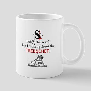 I shot the SERIF Mug