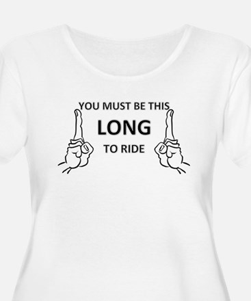 You must be this long.png T-Shirt
