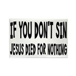 Jesus Died For Nothing Rectangle Magnet (10 pack)