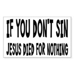Jesus Died For Nothing Sticker (Rectangle)