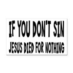 Jesus Died For Nothing Rectangle Car Magnet