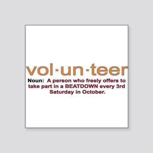 "Volunteer definition Square Sticker 3"" x 3"""