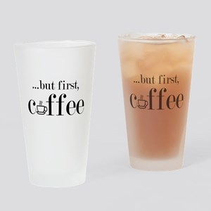 But First Coffee Drinking Glass