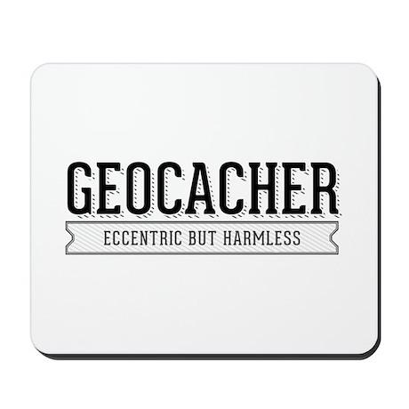 Geocacher - Eccentric but Harmless Mousepad