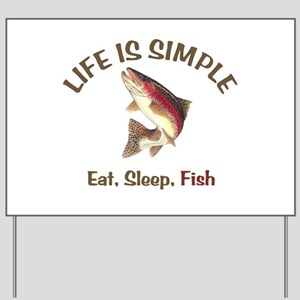 Life is Simple Yard Sign