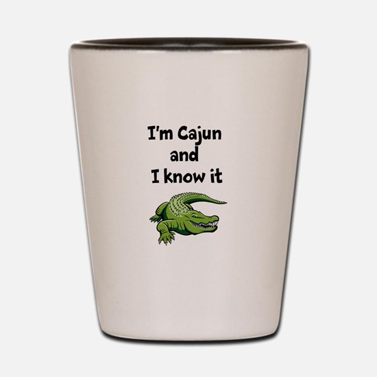 Im Cajun and I know it Shot Glass