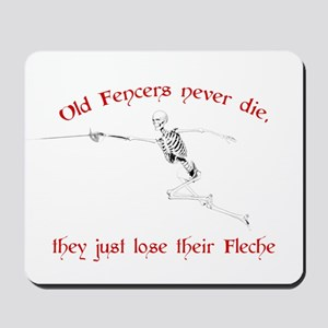 Old Fencers Never Die Mousepad