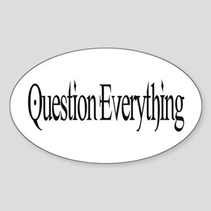 Question Everything Oval Sticker