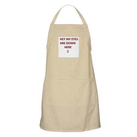 My Eyes Are Down Here Apron