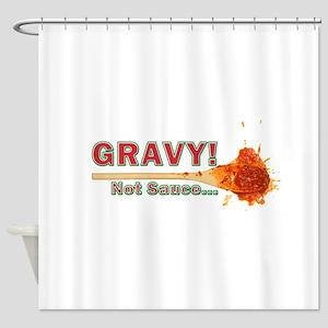 Splattered Gravy Not Sauce Shower Curtain