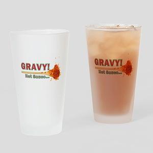 Splattered Gravy Not Sauce Drinking Glass