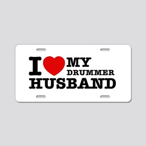 I love my Drummer husband Aluminum License Plate