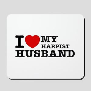 I love my Harpist husband Mousepad