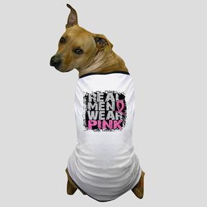 Real Men Wear Pink 1 Dog T-Shirt