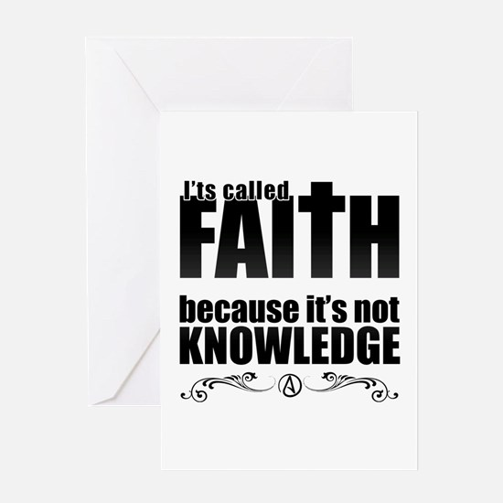 Faith Is Not Knowledge Greeting Card