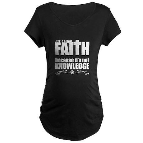 Faith Is Not Knowledge Maternity Dark T-Shirt