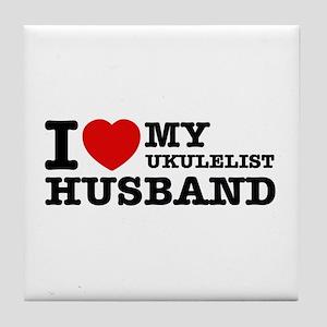 I love my Ukulelist husband Tile Coaster