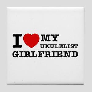 I love my Ukulelist girlfriend Tile Coaster