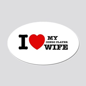 I love my Congo Player wife 20x12 Oval Wall Decal