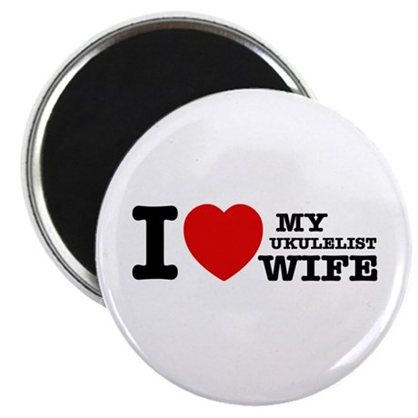 I love my Ukulelist wife Magnet