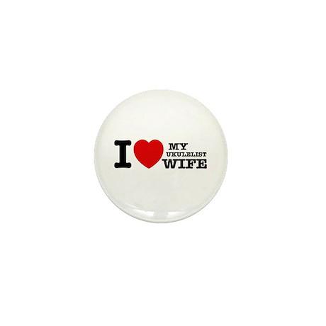 I love my Ukulelist wife Mini Button (100 pack)