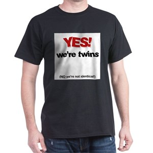 68b3b5ba8f0 Yes They Are Identical T-Shirts - CafePress