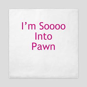 Im Soooo Into Pawn Queen Duvet
