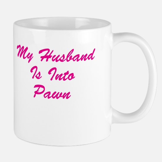 My Husband Is Into Pawn Mug