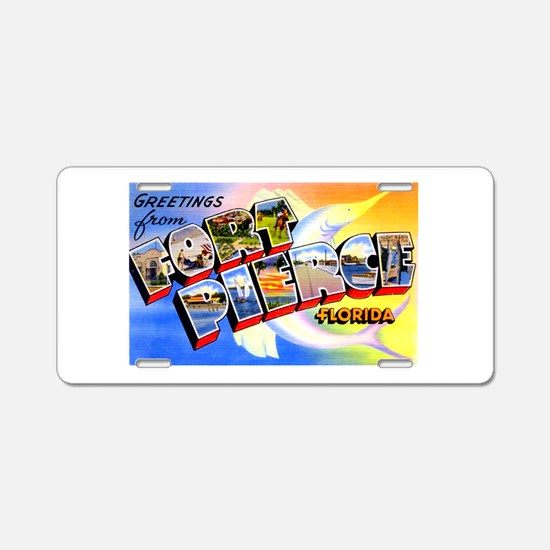 Fort Pierce Florida Greetings Aluminum License Pla