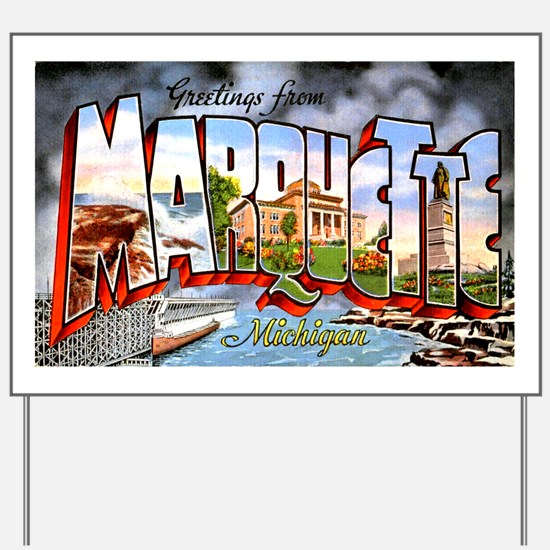 Marquette Michigan Greetings Yard Sign