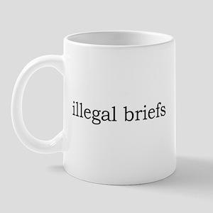 Illegal Briefs Mug