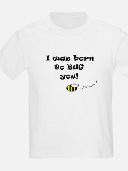 BORN 2 BUG U BEE  Kids T-Shirt