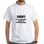 Stupid People White T-Shirt