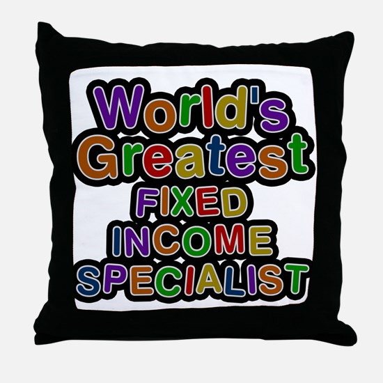 Worlds Greatest FIXED INCOME SPECIALIST Throw Pill