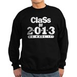 Class of 2013 Sweatshirt (dark)