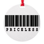 priceless.jpg Round Ornament