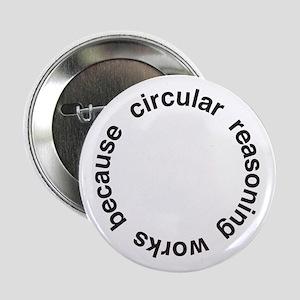 """Circular Reasoning 2.25"""" Button"""