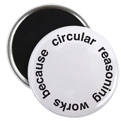 "Circular Reasoning 2.25"" Magnet (100 pack)"