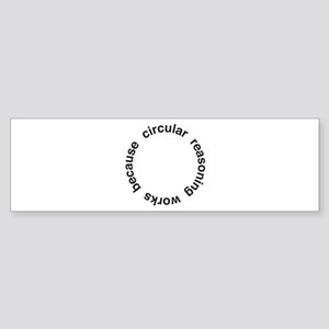Circular Reasoning Sticker (Bumper)