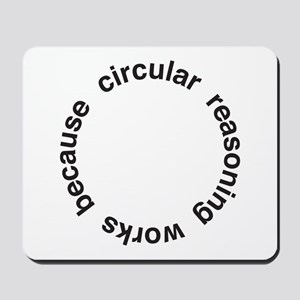 Circular Reasoning Mousepad