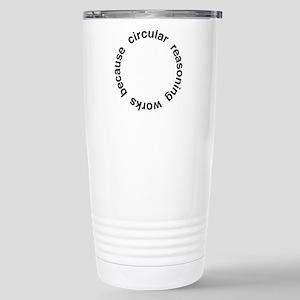 Circular Reasoning Stainless Steel Travel Mug