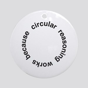 Circular Reasoning Ornament (Round)