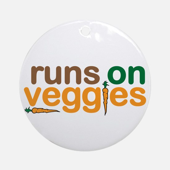 Runs on Veggies Ornament (Round)