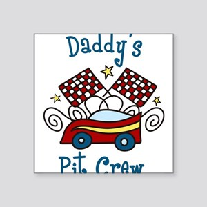 "Daddys Pit Crew Square Sticker 3"" x 3"""